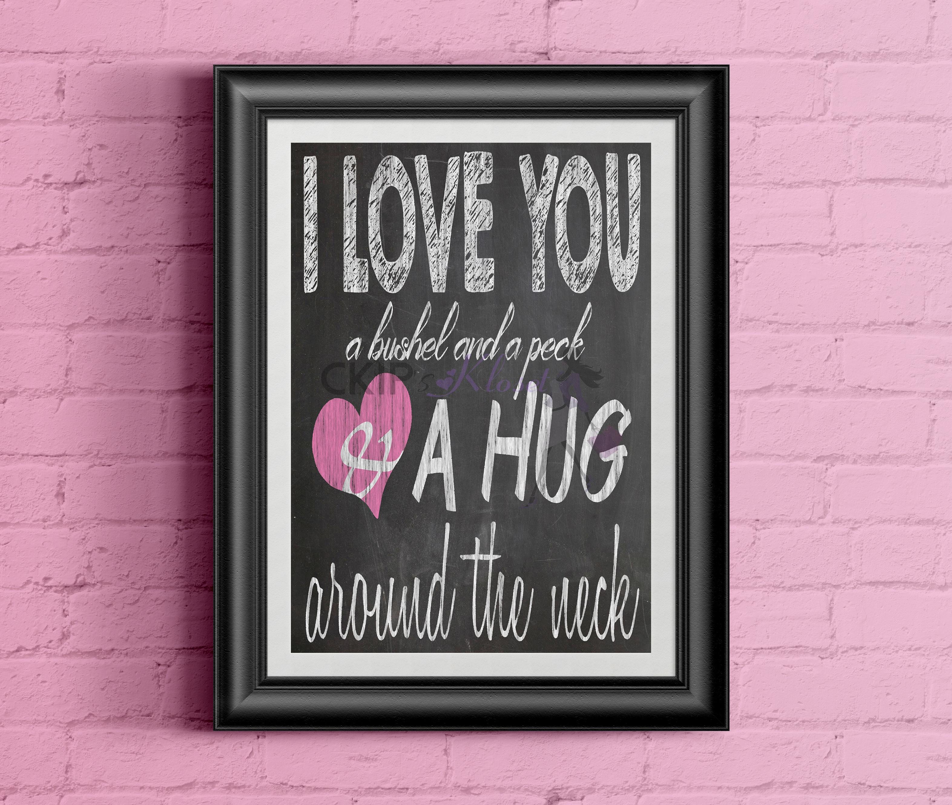 I Love You, a Bushel and a Peck, And A Hug Around The Neck ...