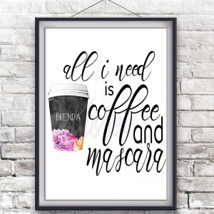 All-I-Need-Is-Coffee-And-Mascara