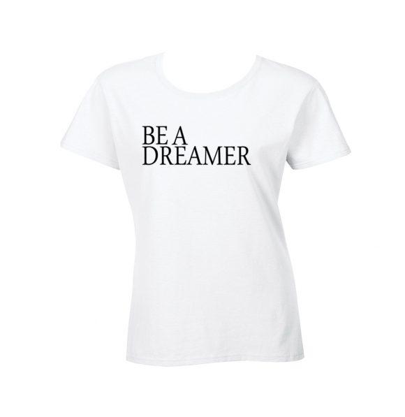 Be A Dreamer Missy Tee